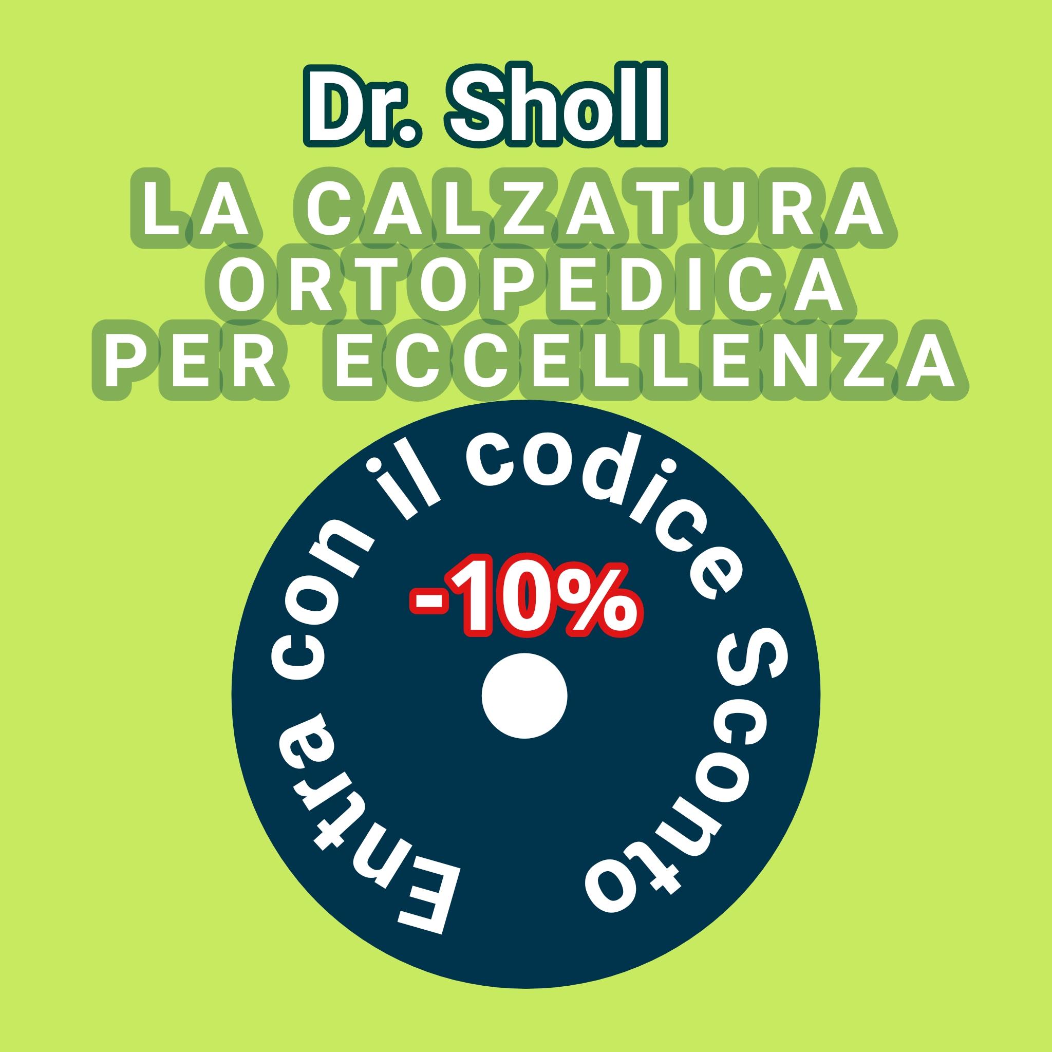 Entra con codice sconto del 10% da Dr. Sholl